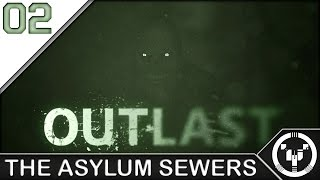 THE ASYLUM SEWERS | Outlast | 02