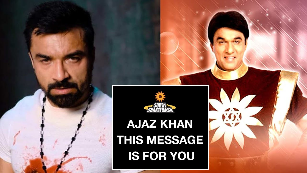 AJAZ KHAN | This Message Is For You