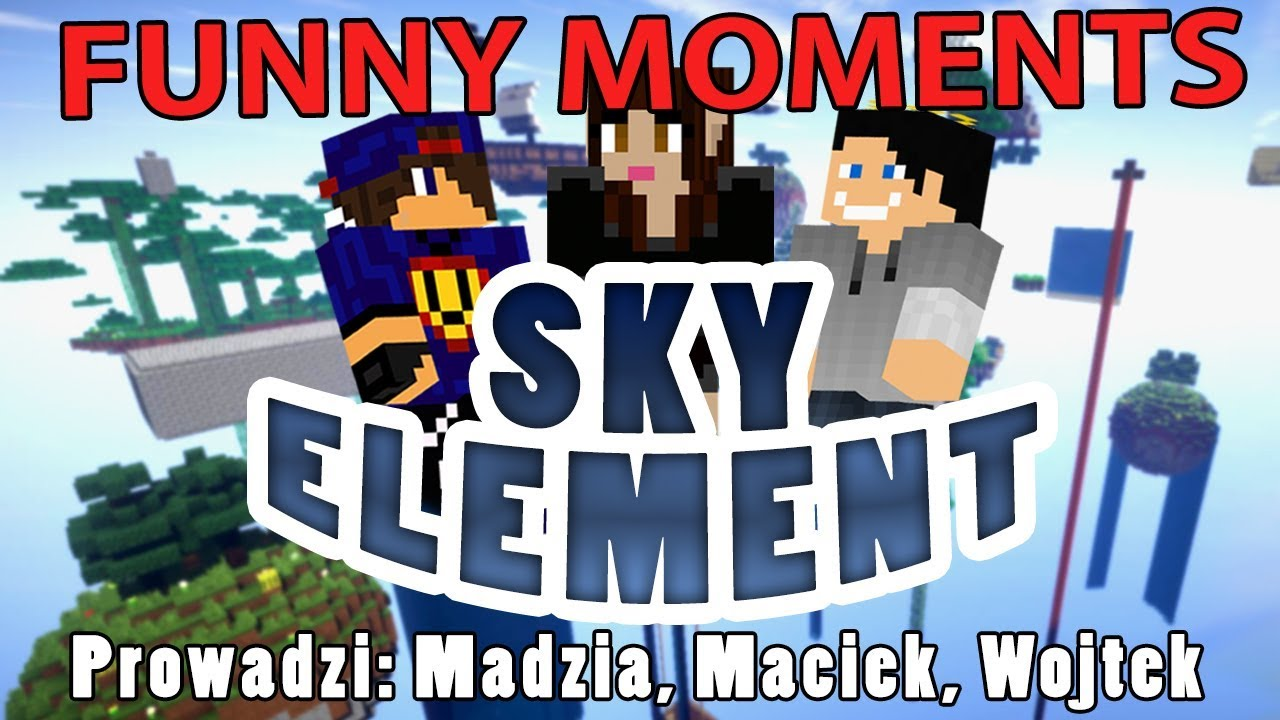 Sky Element – Funny moments [Odc.1-5] #01 /w Gamerspace, Undecided