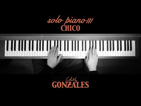 Chilly Gonzales - SOLO PIANO III - Chico Mp3