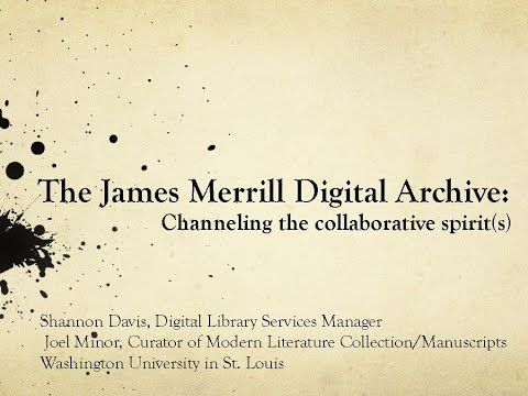 The James Merrill Digital Archive: Channeling the Collaborative Spirit(s)