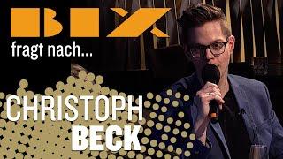 BIX fragt nach... Christoph Beck