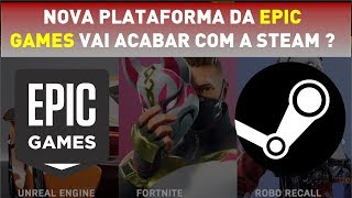 Nova plataforma digital de jogos da EPIC GAMES vai desbancar a STEAM ?