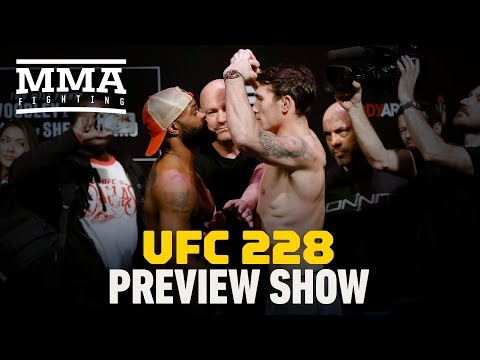 UFC 228 Preview Show - MMA Fighting