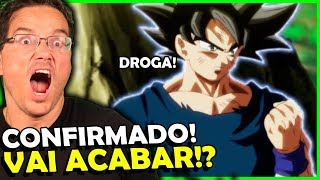 CONFIRMADO! DRAGON BALL SUPER VAI ACABAR (Vai ser substituído)