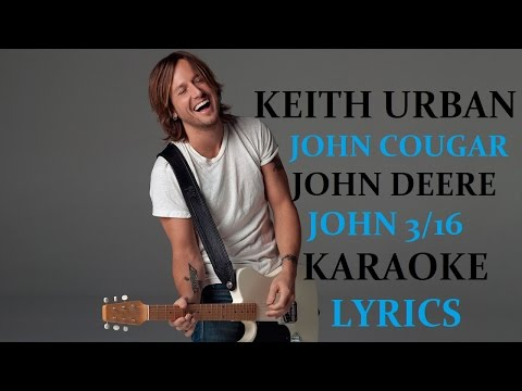 KEITH URBAN - JOHN COUGAR JOHN DEERE JOHN...