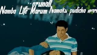 Namba life la Namaku Romba Pudichavaga💔love sad Dialog😓😔whatsapp status