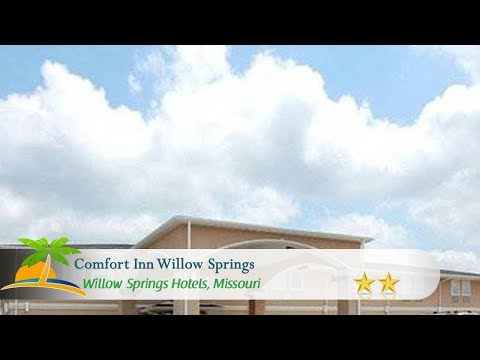 Comfort Inn Willow Springs - Willow Springs Hotels, Missouri