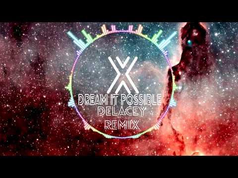 Delacey-Dream It Possible (Remix XElement)