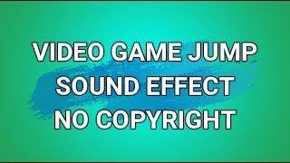 Download FREE VIDEO GAME JUMP SOUND EFFECT - NO COPYRIGHT