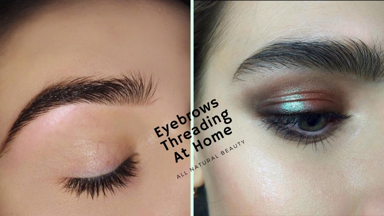 Diy Perfect Eyebrow Threading At Homesimple Easy Tutorial At Home