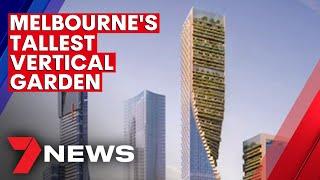 Melbournes Green Skyscrapper Set To Climb Into The Record Books 7NEWS