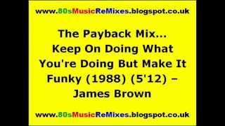 The Payback Mix... Keep On Doing What You