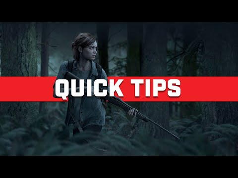 The Last of Us 2 - Tips and tricks to help you endure and survive | Quick Tips