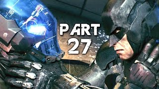 Batman Arkham Knight Walkthrough Gameplay Part 27 - Dark Knight (PS4)