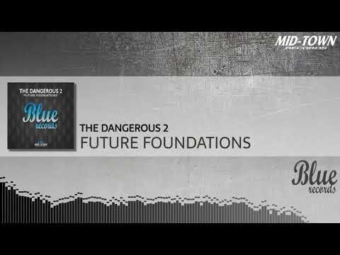 The Dangerous 2 - Future Foundations (Original Mix)