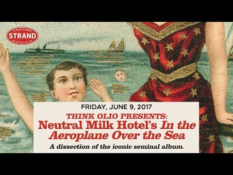 "Neutral Milk Hotel's ""In the Aeroplane Over the Sea"": More than a Hipster Touchstone"