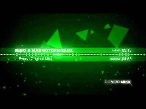 Sebo & Madmotormiquel - In Every (Original Mix)