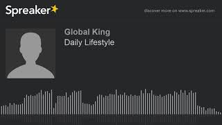 Daily Lifestyle (made with Spreaker)