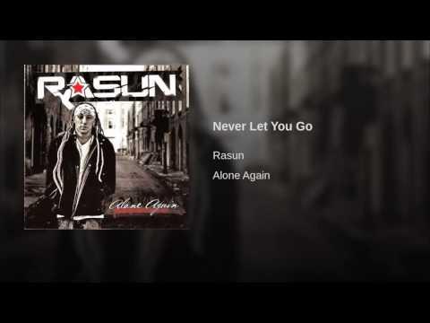 Rasun   Never Let You Go