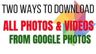 Two Ways to Download all Your Photos and Videos from Google Photos