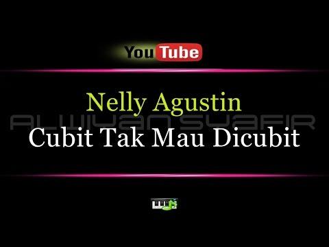 Karaoke Nelly Agustin - Cubit Tak Mau Dicubit
