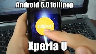 Android 5.0 lollipop Xperia U (Bootloader Unlocked)