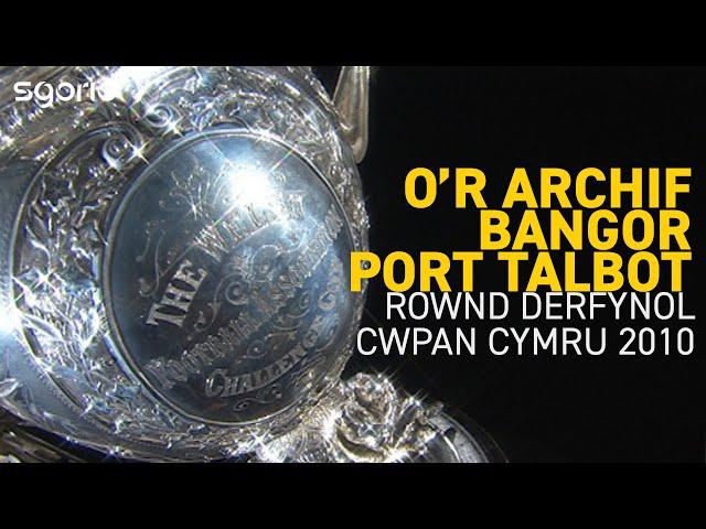 Bangor v Port Talbot - Cwpan Cymru 2010 Welsh Cup