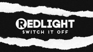 Redlight - Switch It Off