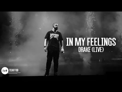 ► Drake - In My Feelings (LIVE HD)