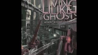 Watch Living Like Ghosts Thick As Thieves video