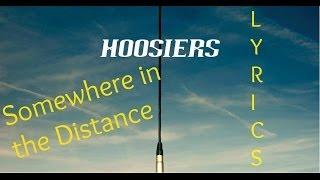 The Hoosiers - Somewhere In The Distance [Lyrics]