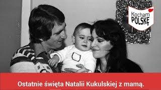 Ostatnie święta Natalii Kukulskiej z mamą. Co się wtedy wydarzyło?