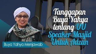 Tanggapan Buya Yahya Tentang UU Speaker Masjid Untuk Adzan - Buya Yahya Menjawab
