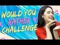 Would You Rather Challenge with Chaleeda