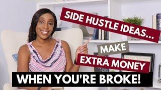 Side Hustle Ideas - Make Extra Money When You're Broke
