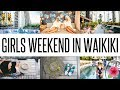 GIRLS WEEKEND IN WAIKIKI: THE LAYLOW, AUTOGRAPH COLLECTION