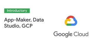 Improve Processes by integrating App Maker, Data Studio and GCP (Cloud Next '19)