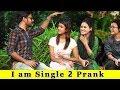 I am Single Prank On Girls || Prank In India 2019 || Funday Pranks