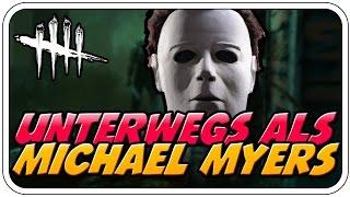 HEUTE ALS MICHAEL MYERS! ♠♠♠♠ - DEAD BY DAYLIGHT - Deutsch German - Dhalucard