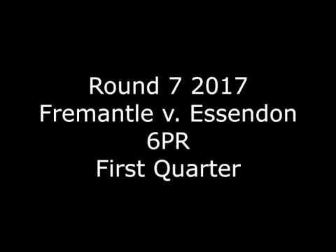 Round 7 2017 - Fremantle v Essendon - 6PR commentary - First Quarter