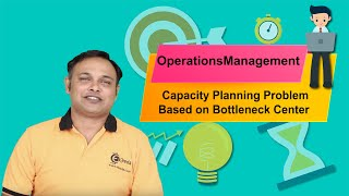 Capacity Planning Problem Based on Bottleneck Center - Capacity Planning - Operations Management