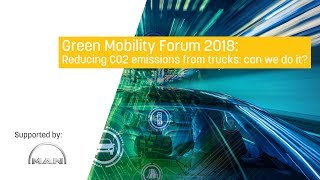 Green Mobility Forum: Reducing CO2 emissions from trucks: can we do it?