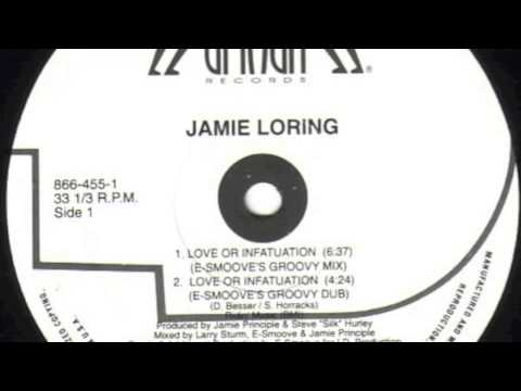 Jamie Loring - Love Or Infatuation (E-Smoove's Groovy Mix)