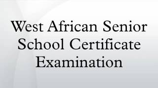 West African Senior School Certificate Examination