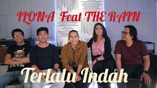 Download lagu TERLALU INDAH - ILONA Feat THE RAIN ( Live Cover )