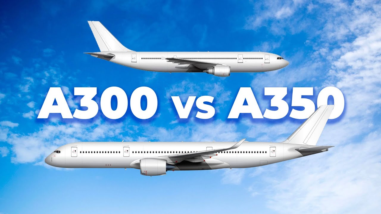 The A300 Vs The A350 – How Airbus' Oldest Aircraft Compares To Its Newest
