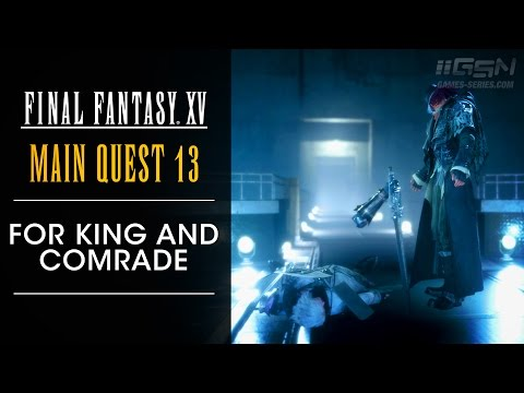 Final Fantaxy XV - Chapter 13 Verse 2: For King and Comrade [No Commentary]