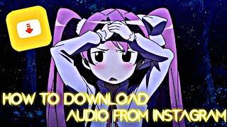 How To Download Audio From Instagram? - SNAPTUBE DOWNLOAD LINK BELOW!