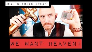 SPIRIT ASKS TO BE LET INTO HEAVEN. Miraculous & Chilling. HEAR IT.